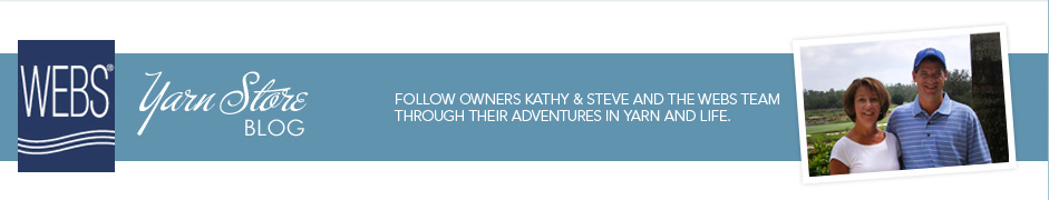 Webs Yarn Store Blog - Follow Owners Kathy & Steve Through Their Adventures in Yarn And Life