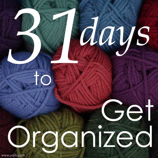 Webs Yarn Store Blog 31 Days To Get Organized