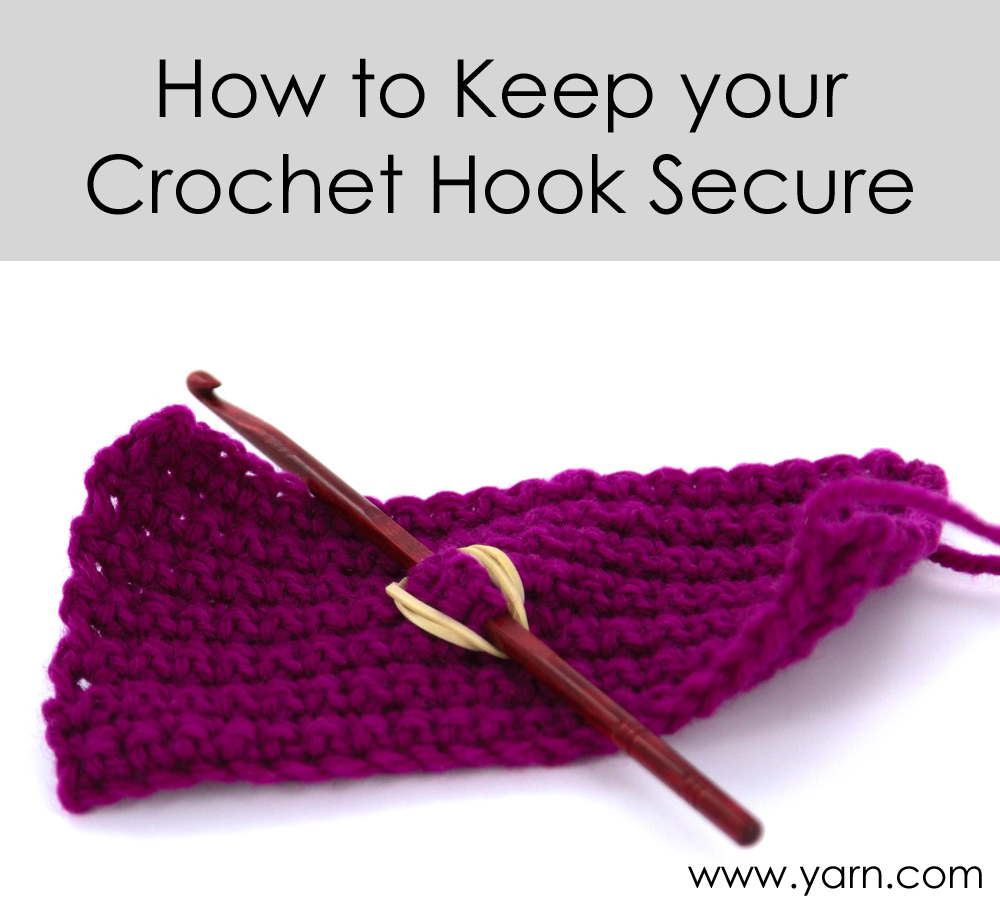 How to Keep your Crochet Hook Secure