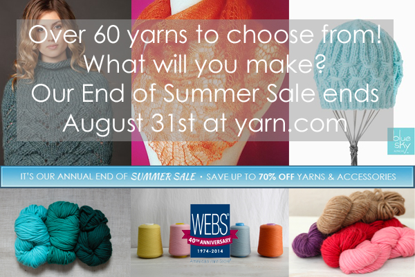 Over 60 yarns to choose from in the End of Summer Sale at yarn.com Now through 8.31.2014
