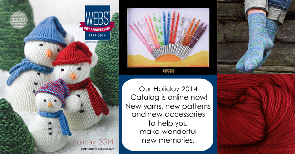 Webs Holiday 2014 Catalog - online now at yarn.com