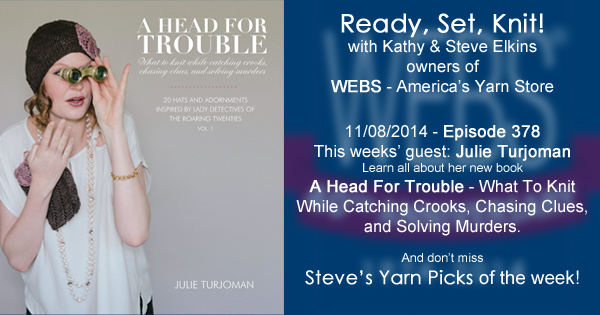 Ready, Set, Knit! ep. 378 - Kathy interviews Julie Turjoman about her new book, A Head for Trouble-What to Knit While Catching Crooks, Chasing Clues, and Solving Murders - available at yarn.com