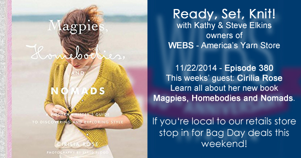Ready, Set, Knit! ep. 380, Kathy interviews Cirilia Rose about her new book: Magpies, Homebodies and Nomads - available at yarn.com