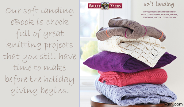 The Soft Landing eBook from Valley Yarns, 5 comforting knits for the home  - available at yarn.com
