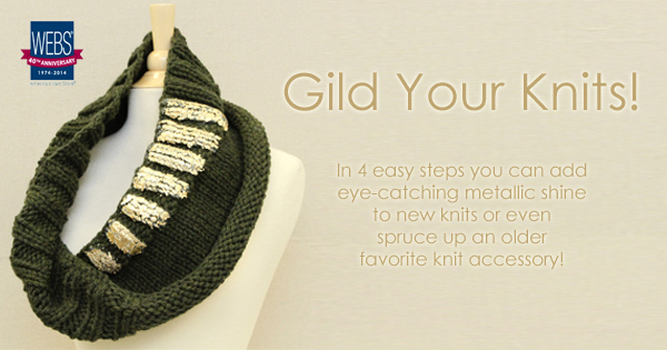 Gild Your Knits! Learn how to add metal foil accents to your knits on the WEBS blog.