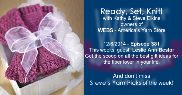 Ready, Set, Knit! ep. 381 - Kathy Talks with Leslie Ann Bestor about the best gifts for the knitters, crocheters, spinners and weavers in your life this holiday season. Find these gifts and more at yarn.com