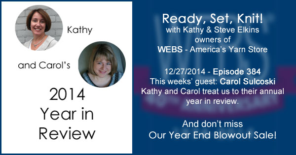 Ready, Set, Knit! ep. 384 Kathy and Carol's annual Year in Review. Listen now at blog.yarn.com