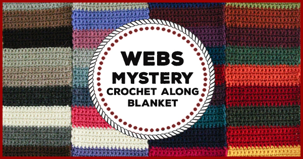 WEBS Mystery Crochet-A-Long Blanket Class - register at yarn.com