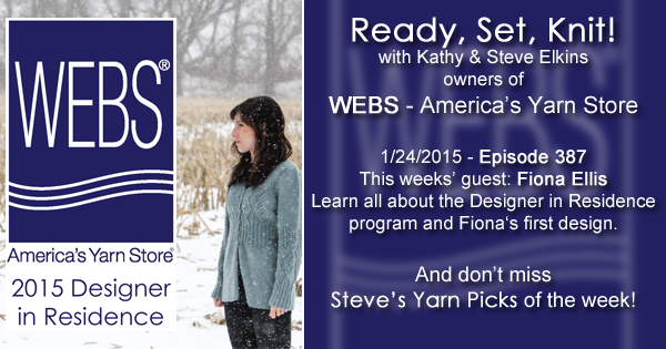 Ready, Set, Knit! ep. 387 - Kathy talks with Fiona Ellis about the WEBS Designer in Residence program - listen now at blog.yarn.com