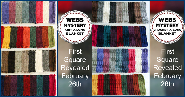 WEBS Mystery Crochet-A-Long Blanket and WEBS Mystery Knit-A-Long Blanket, the fun starts February 26, 2015 - more details at blog.yarn.com