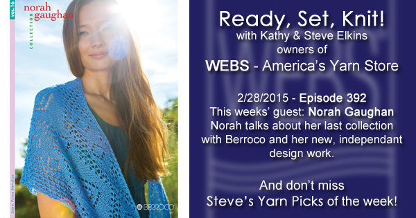 Ready, Set, Knit! ep. 392 - Kathy talks with Norah Gaughan - listen now at blog.yarn.com