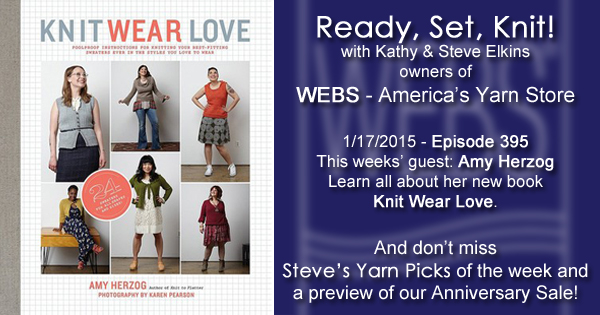 Ready, Set, Knit! episode 395 - Kathy talks with Amy Herzog- listen now at blog.yarn.com