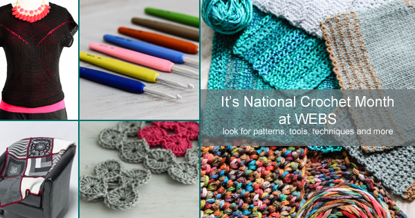 Celebrate National Crochet Month on the WEBS blog - blog.yarn.com