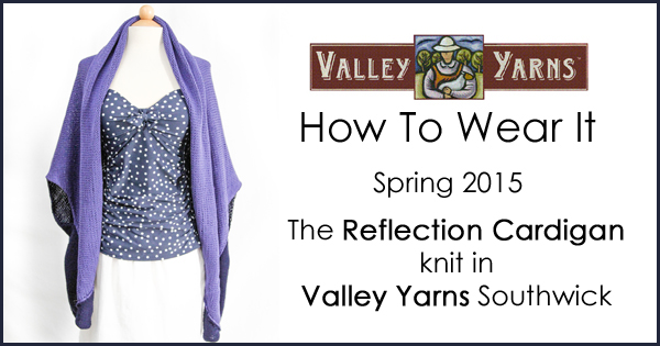 Valley Yarns: How to Wear It - The Reflection Cardigan read more at blog.yarn.com #VYwearit