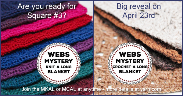 WEBS Mystery Knit-a-Long and Crochet-a-Long Square #3 revealed on April 23rd, 2015. Have you joined in yet? read more at blog.yarn.com