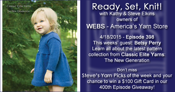 Ready, Set, Knit! episode 398 - Kathy talks with Betsy Perry of Classic Elite Yarns - listen now at blog.yarn.com
