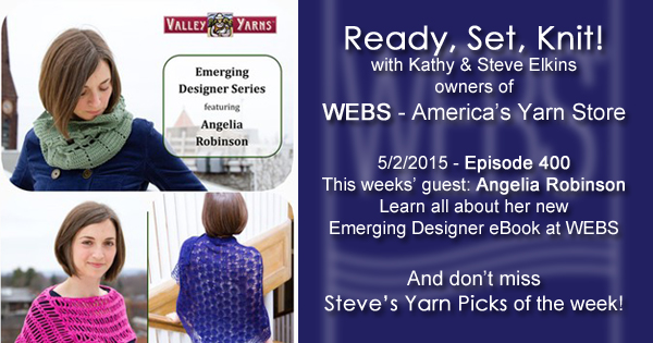 Ready, Set, Knit! episode 400 - Kathy talks with designer Angelia Robinson - listen now at blog.yarn.com