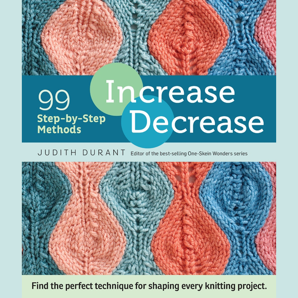 Increase Decrease - available now at yarn.com