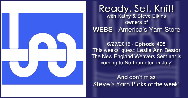 Ready, Set, Knit! episode #405 - Kathy talks with Leslie Ann Bestor, WEBS Weaving Manager. Listen now on the WEBS Blog - blog.yarn.com