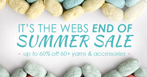 WEBS End of Summer Sale,  July 30 - Aug. 22, 2015 at yarn.com Read more on the WEBS Blog at blog.yarn.com
