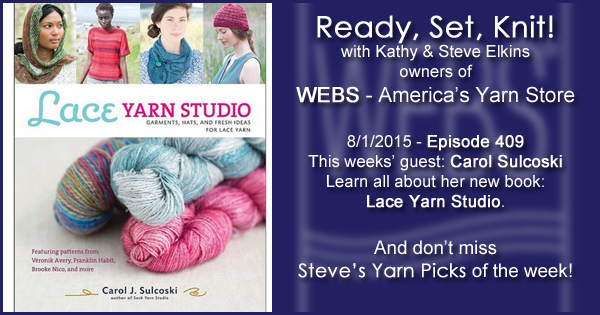 Ready, Set, Knit! episode #409 - Kathy talks with Carol Sulcoski. Listen now on the WEBS Blog - blog.yarn.com