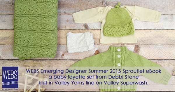 WEBS Emerging Designer Summer 2015 eBook: Sproutlet, from Debbi Stone. eBook and individual PDFS now available at yarn.com. Read more on the WEBS Blog - blog.yarn.com
