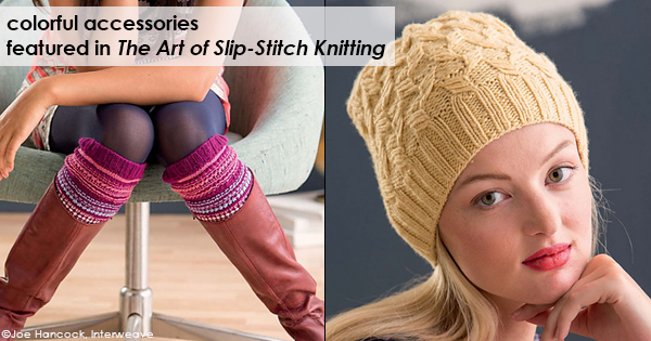 Accessories from The Art of Slip-Stitch Knitting