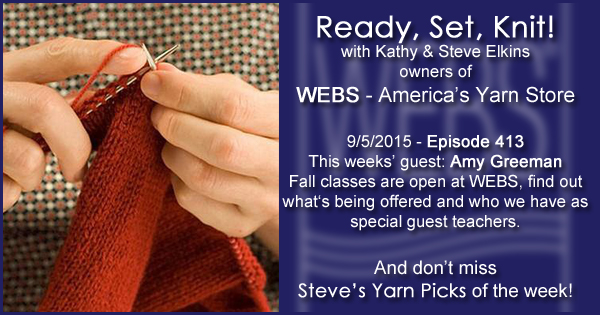 Ready, Set, Knit! episode #413 - Kathy talks with Amy Greeman. Listen now on the WEBS Blog - blog.yarn.com