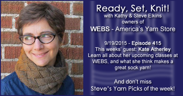 Ready, Set, Knit! episode #415 - Kathy talks with Kate Atherley. Listen now on the WEBS Blog - blog.yarn.com