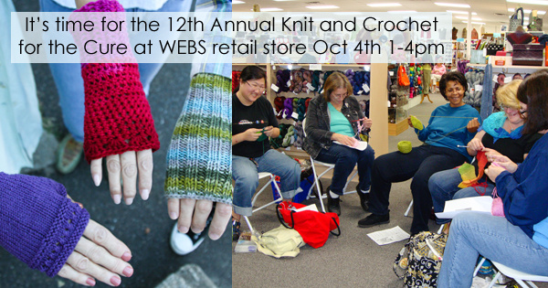 Join us for the 12th Annual Knit and Crochet for the Cure at WEBS. More details on the WEBS Blog at blog.yarn.com