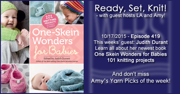 Ready, Set, Knit! episode #419 - LA and Amy talk with Judith Durant. Listen now on the WEBS Blog - blog.yarn.com