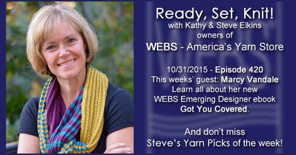 Ready, Set, Knit! episode #420 - Kathy talks with Marcy Vandale. Listen now on the WEBS Blog - blog.yarn.com