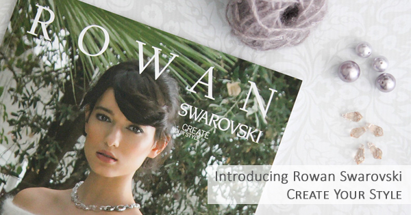 Rowan Swarovski CREATE YOUR STYLE at yarn.com