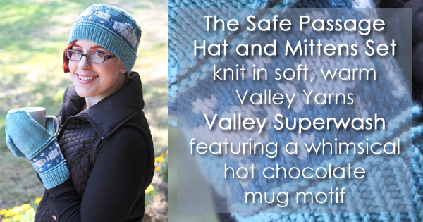 The Safe Passage Hat and Mittens Set - patterns sales benefit Safe Passage. Read more on the WEBS Blog at blog.yarn.com