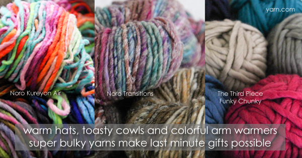 Last minute gift ideas in super bulky yarns. Read more on the WEBS Blog at blog.yarn.com