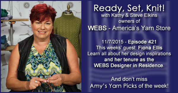 Ready, Set, Knit! episode #421 - Kathy talks with Fiona Ellis. Listen now on the WEBS Blog - blog.yarn.com