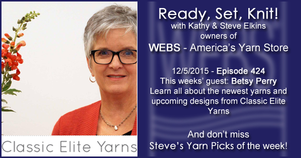 Ready, Set, Knit! episode #424 - Kathy talks with Besty Perry. Listen now on the WEBS Blog - blog.yarn.com