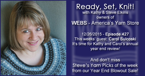 Ready, Set, Knit! episode #427 - Kathy talks with Carol Sulcoski. Listen now on the WEBS Blog - blog.yarn.com