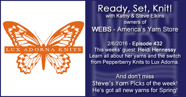 Ready, Set, Knit! episode #432 - Kathy talks with Heidi Hennessy. Listen now on the WEBS Blog - blog.yarn.com