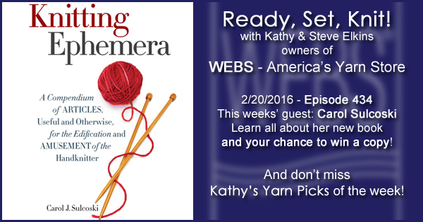 Ready, Set, Knit! episode #434 - Kathy talks with Carol Sulcoski. Listen now on the WEBS Blog - blog.yarn.com