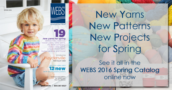 WEBS Spring 2016 Catalog, online now. Read more on the WEBS Blog at blog.yarn.com