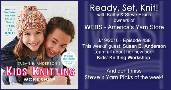 Ready, Set, Knit! episode #438 - Kathy talks with Susan B. Anderson. Listen now on the WEBS Blog - blog.yarn.com