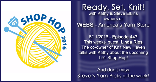 Ready, Set, Knit! episode #447 - Kathy talks with Linda Ries. Listen now on the WEBS Blog - blog.yarn.com