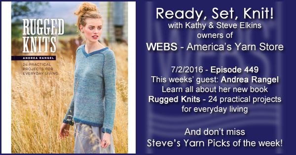Ready, Set, Knit! episode #449 - Kathy talks with Andrea Rangel. Listen now on the WEBS Blog - blog.yarn.com