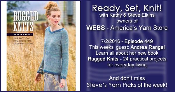 Ready, Set, Knit! episode #449 - Kathy talks with Andrea Rangel. Listen now on the WEBS Blog - blog.yarn.com
