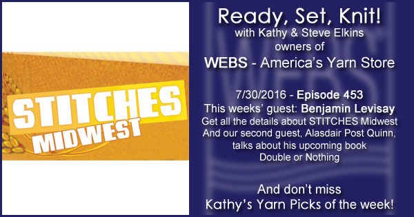 Ready, Set, Knit! episode #453 - Kathy talks with Benjamin Levisay and Alasdair Post Quinn. Listen now on the WEBS Blog - blog.yarn.com
