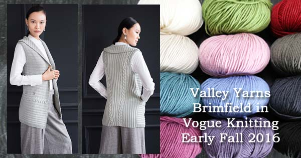 Vogue Knitting Early Fall 2016 featuring the Cable Detail Vest in Valley Yarns Brimfield. Read more on the WEBS Blog at blog.yarn.com