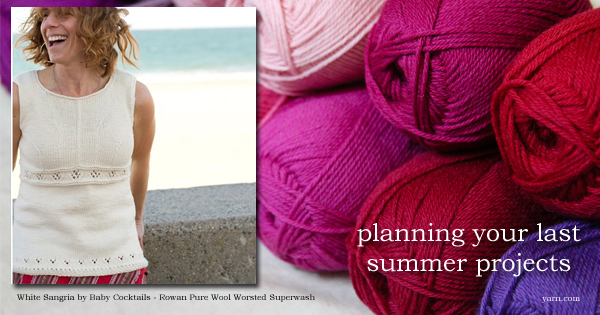 Planning your last summer project with Amy on the WEBS Blog at blog.yarn.com
