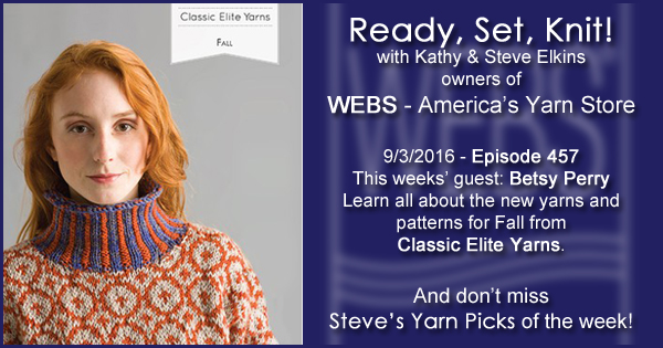 Ready, Set, Knit! episode #457 - Kathy talks with Betsy Perry. Listen now on the WEBS Blog - blog.yarn.com
