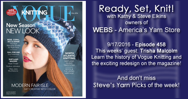 Ready, Set, Knit! episode #458 - Kathy talks with Trisha Malcolm. Listen now on the WEBS Blog - blog.yarn.com